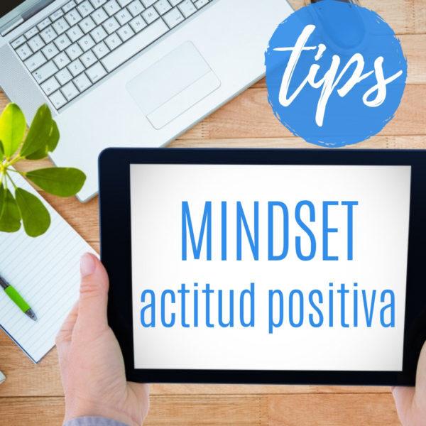 TIPS mindset actitud positiva